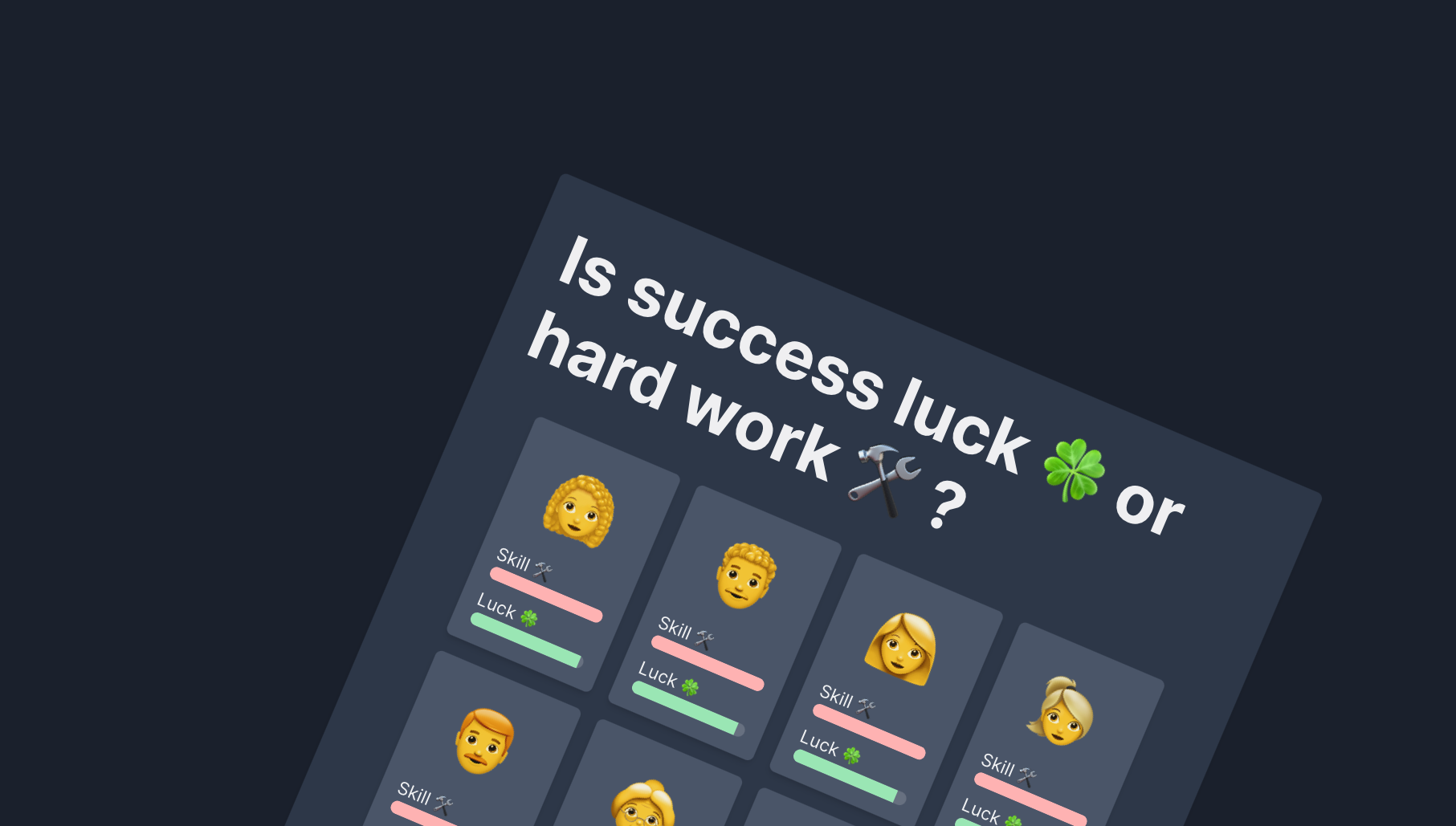 Luck 🍀 or Hard Work 🛠️ ?